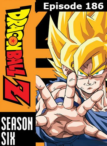 Dragon Ball Z-Episode 186 Dragon Ball Z Season 6 Episode Name: The Unstoppable Gohan DragonBall Z English Dubbed Episode Links Watch Dragon Ball Z Episode 186-Cloudy DBZ Episode 186 English Dubbed   Watch Dragon Ball Z Episode 186-Vid.ag DBZ Episode…Read more →