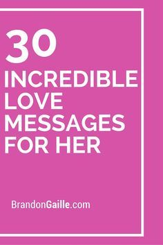 30 Incredible Love Messages for Her