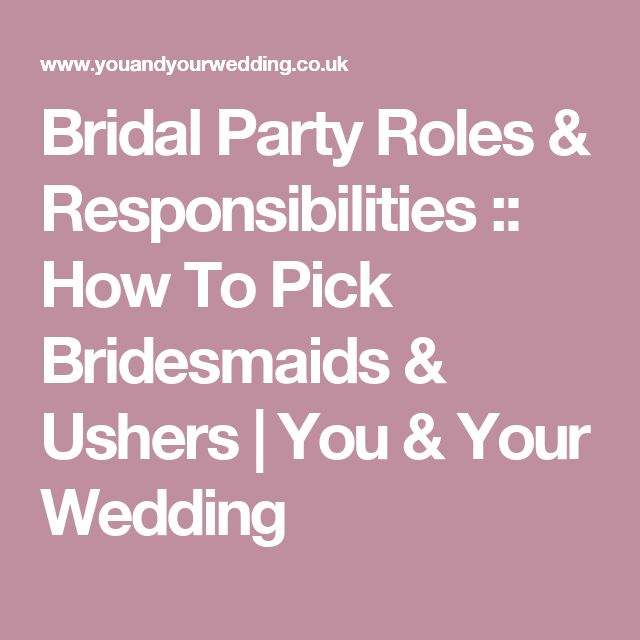 Bridal Party Roles & Responsibilities :: How To Pick Bridesmaids & Ushers | You & Your Wedding