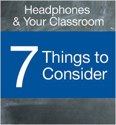 7 things to consider when picking headphones for your classroom