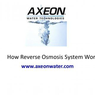 How Reverse Osmosis System Works www.axeonwater.com   Basics of Reverse Osmosis With every passing year we learn more about what is in our water and the e. http://slidehot.com/resources/reverse-osmosis-ro-water-treatment-filtration-purification-systems.30446/
