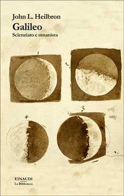 John L. Heilbron, Galileo. La Biblioteca. DISPONIBILE ANCHE IN EBOOK