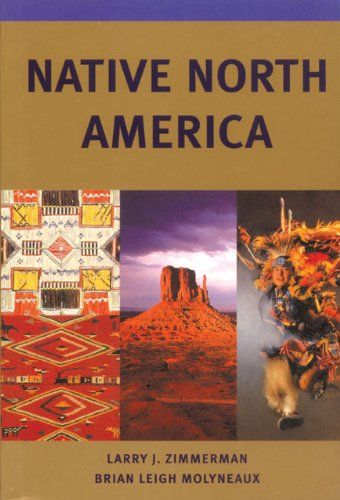 Bestseller Books Online Native North America (Civilization of the American Indian) Larry J. Zimmerman $14.96  - http://www.ebooknetworking.net/books_detail-0806132868.html