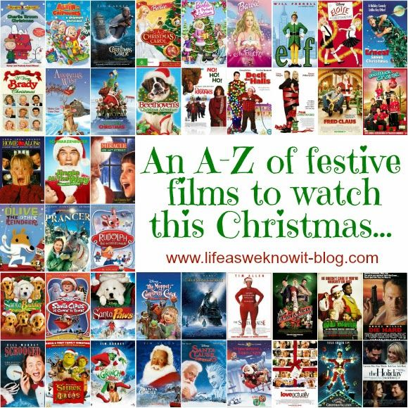 An A-Z of festive films to watch this Christmas...compiled by Lisa at the Life as we know it blog.