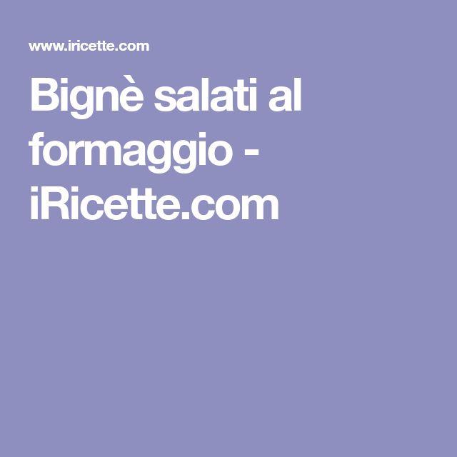 Bignè salati al formaggio - iRicette.com