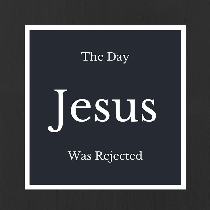 The Day Jesus was Rejected | Faye Nicole Hines Ministries