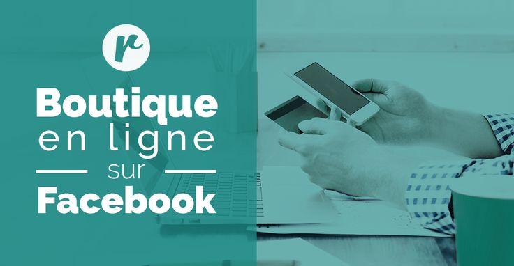 Comment configurer une boutique en ligne Facebook?