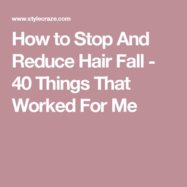 How to Stop And Reduce Hair Fall - 40 Things That Worked For Me