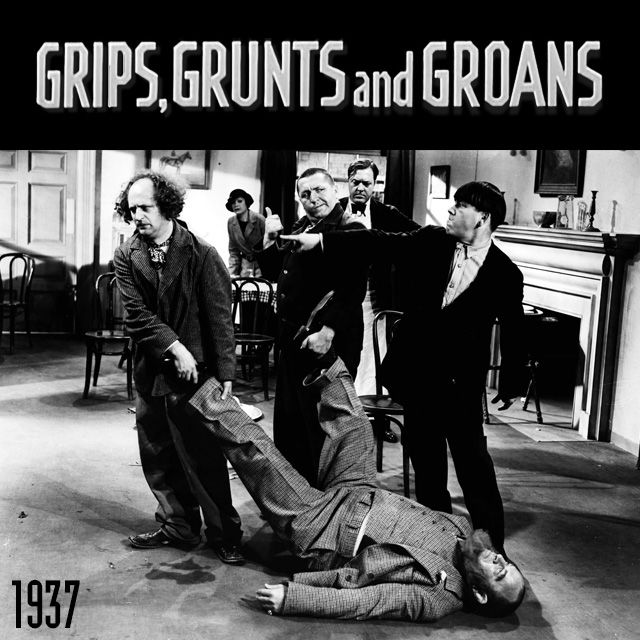 In Grips Grunts And Groans Released Today In 1937 The