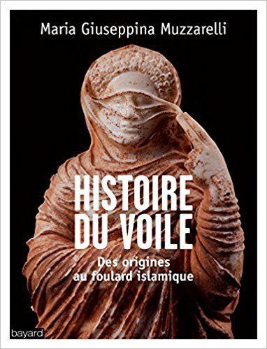 Histoire du voile - Martine Segonds-Bauer