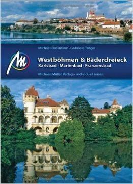 WestbÃhmen & BÃderdreieck: Karlsbad Marienbad Franzensbad