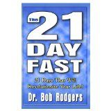 The 21 Day Fast: 21 Days That Will Revolutionize Your Life