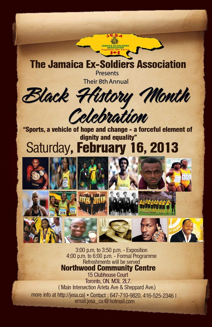 JAMAICA EX-SOLDIERS ASSOCIATION 8th Annual BLACK HISTORY MONTH CELEBRATION  Saturday, February 16, 2013, Northwood Community Centre, 15 Clubhouse Court, Toronto, Ontario M3L 2L7 (Main Intersection – Arleta Ave. & Sheppard Ave.)