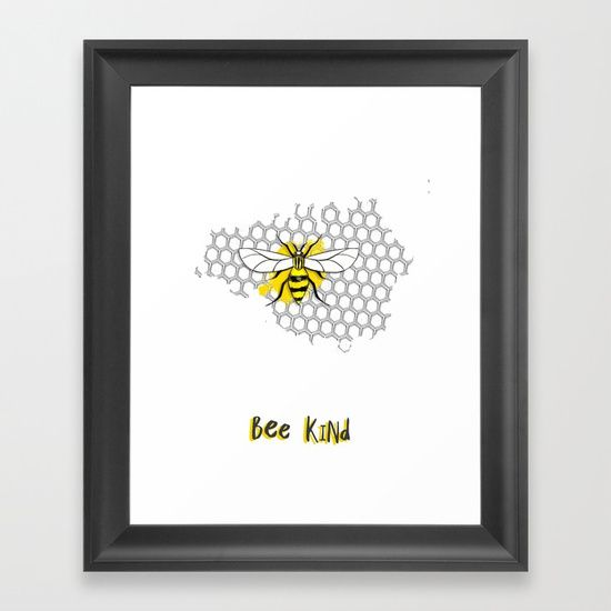 BEE Kind https://society6.com/product/bee-kind496532_print?curator=yazrajadesigns #manchester