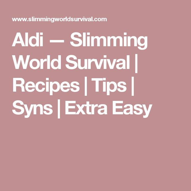 Aldi — Slimming World Survival | Recipes | Tips | Syns | Extra Easy