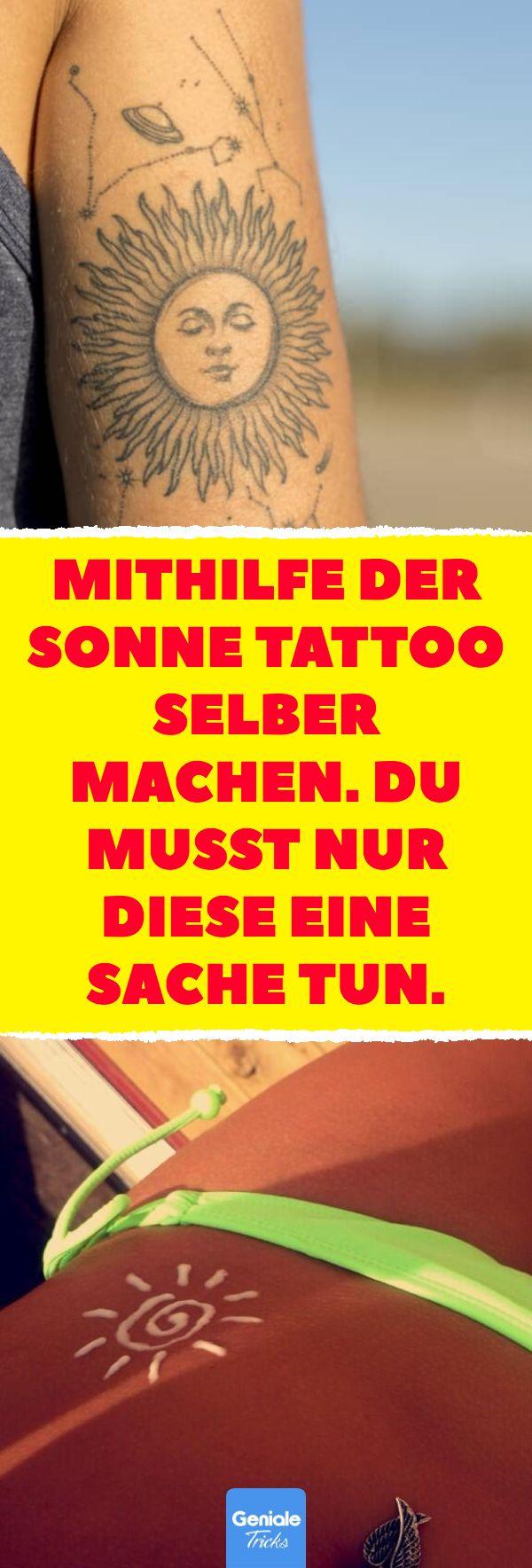 Mithilfe der Sonne Tattoo selber machen. Du musst nur diese eine Sache tun. Tät...