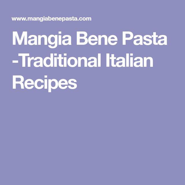 Mangia Bene Pasta -Traditional Italian Recipes