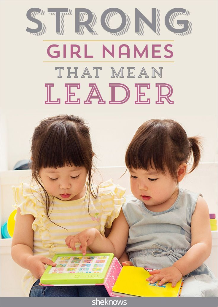 If Youre Looking For A Strong Baby Girl Name That Means Leader