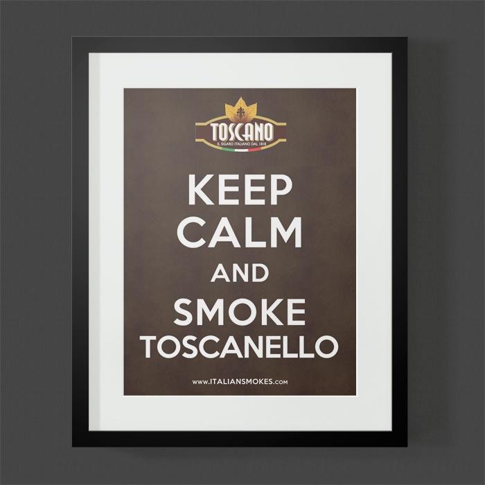 Keep calm and smoke toscanello