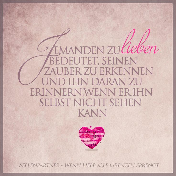 Jemanden zu lieben bedeutet, seinen Zauber zu erkennen und ihn daran zu erinnern, wenn er es vergessen hat #lieben #Zauber #Selbstzweifel