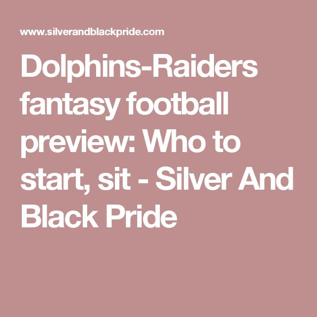 Dolphins-Raiders fantasy football preview: Who to start, sit - Silver And Black Pride