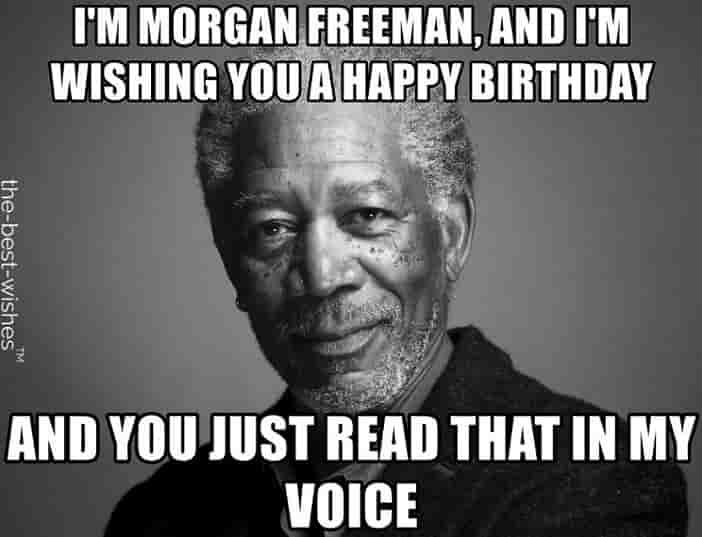 morgan freeman funny birthday memes for him # ...