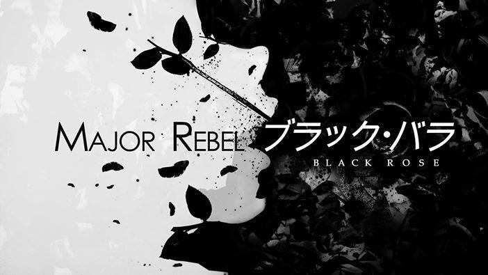 MAJOR REBEL - Black Rose