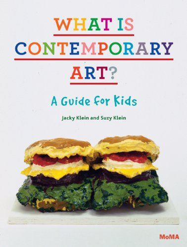 What Is Contemporary Art? A Guide for Kids by Jacky Klein http://www.amazon.com/dp/0870708090/ref=cm_sw_r_pi_dp_Dy92tb0W2Z7FYM9K