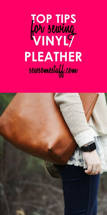 Top 9 BEGINNER Vinyl Sewing Tips – How to Sew Vinyl / Faux Leather