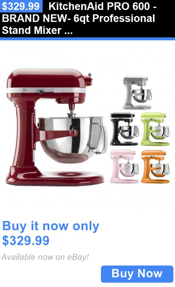 appliances: Kitchenaid Pro 600 -Brand New- 6Qt Professional Stand Mixer Kitchen Aid Kp26m1x BUY IT NOW ONLY: $329.99