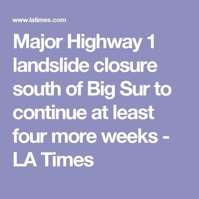 Major Highway 1 landslide closure south of Big Sur to continue at least four more weeks - LA Times