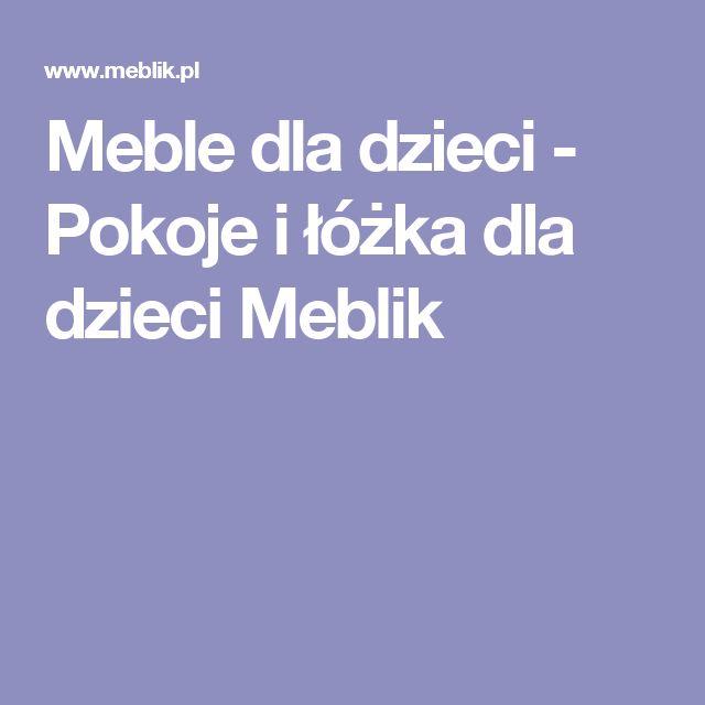 Meble dla dzieci - Pokoje i łóżka dla dzieci Meblik