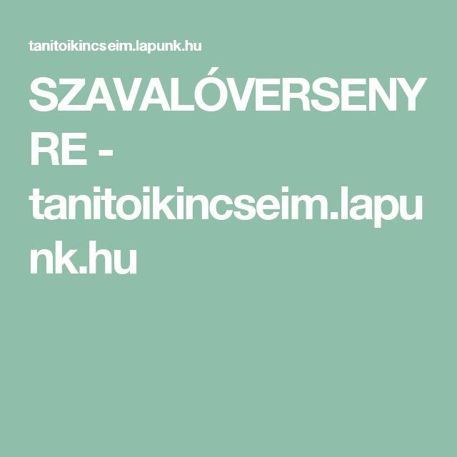 SZAVALÓVERSENYRE - tanitoikincseim.lapunk.hu