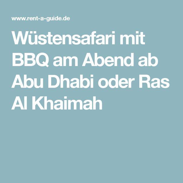 Wüstensafari mit BBQ am Abend ab Abu Dhabi oder Ras Al Khaimah
