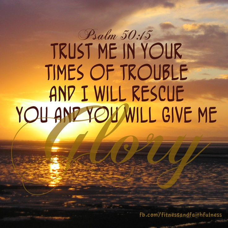 Bible Quotes On Faith And Trust: Psalms, Time Of Troubles And Trust Me On Pinterest