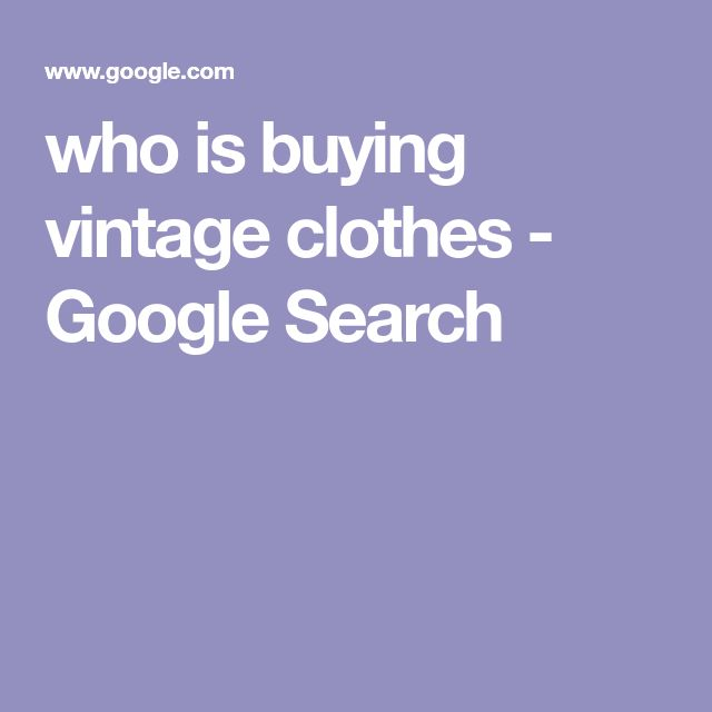 who is buying vintage clothes - Google Search