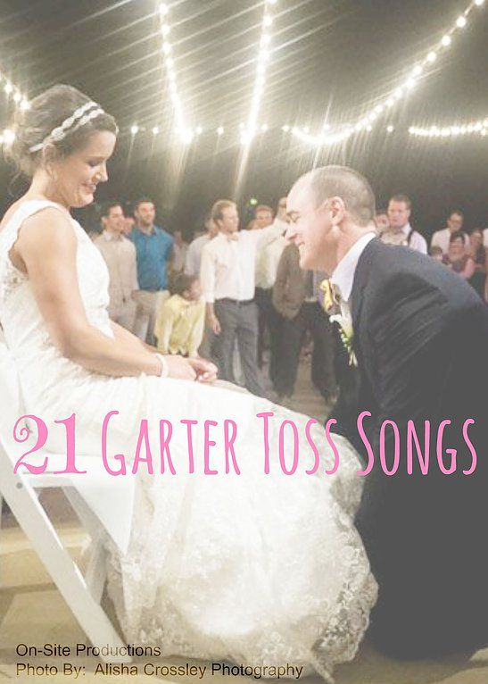 21 Songs for the Garter Toss | On-Site Wedding Receptions