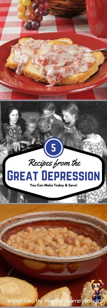 Great Depression Meals - make today, enjoy and save yourself money. During the depression of the 1930s people learned to make food and a buck stretch.
