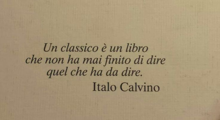 Italo Calvino quote: A classic is a book that has never finished saying what it has to say