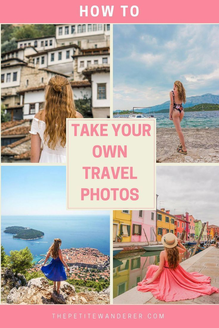 How To Get Photos Of Yourself While Traveling Solo With Images