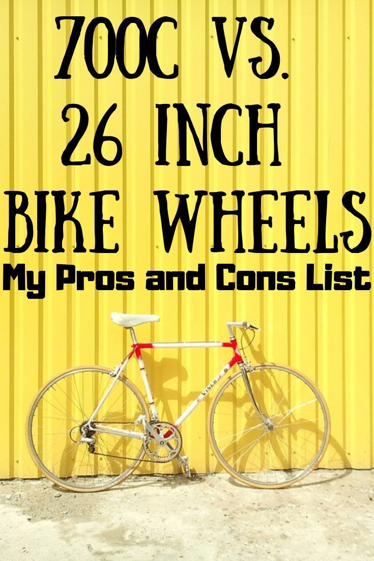 700c Vs 26 Inch Bicycle Wheels Pros And Cons Bike Frame Pros
