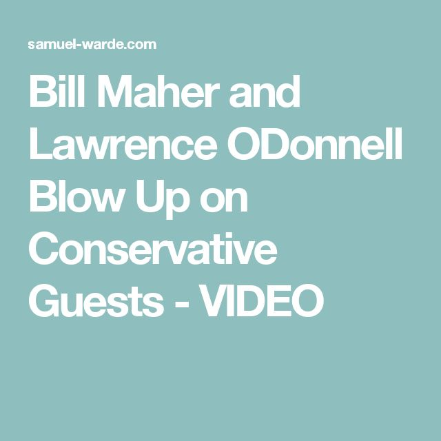 Bill Maher and Lawrence ODonnell Blow Up on Conservative Guests - VIDEO