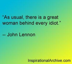 John Lennon quote on idiots...