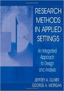 """""""*helps students become good consumers of research by demonstrating how to analyze and evaluate research articles;  *points out the value of qualitative research and how it should lead quantitative researchers to be more flexible"""" Gliner, JA. And Morgan, GA. 2000. Research Methods in Applied Settings: An Integrated Approach to Design and Analysis. Lawrence Erlbaum Associates."""