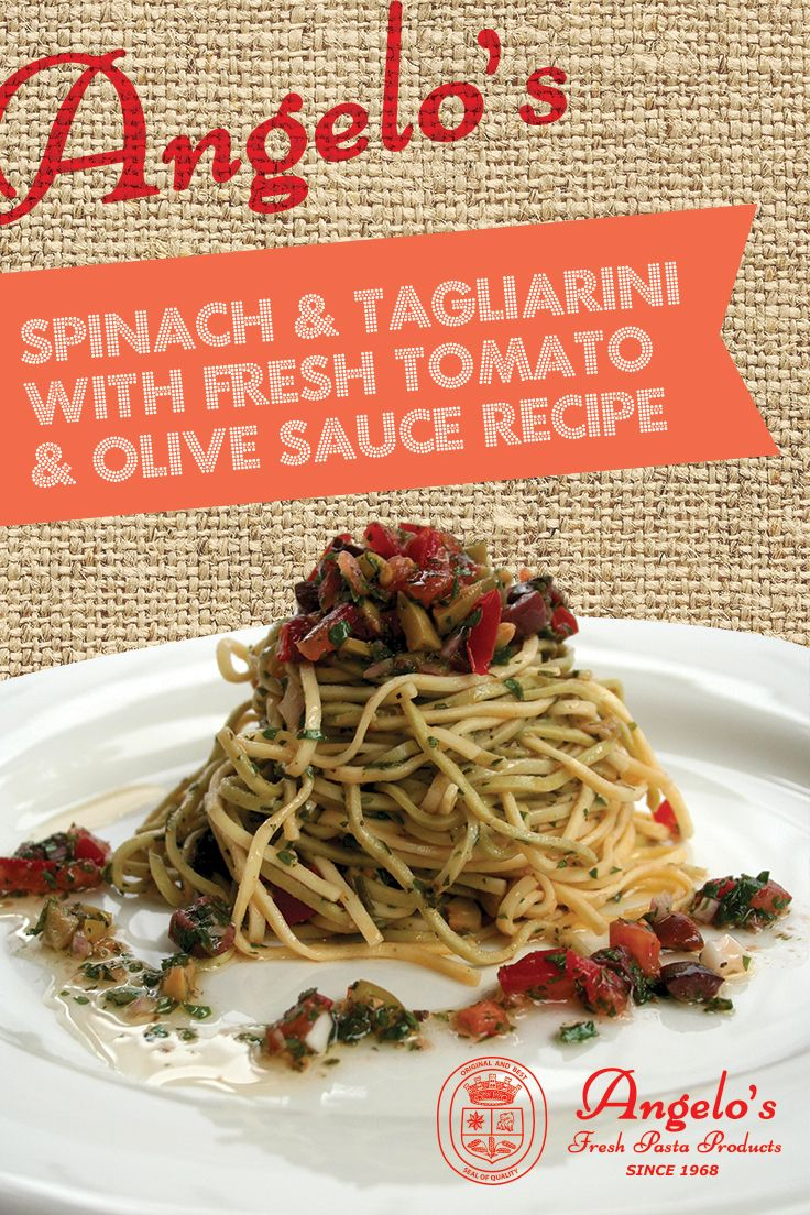 Quick 'n' Easy Spinach and Plain Tagliarini with Fresh Tomato and Olive Sauce Recipe