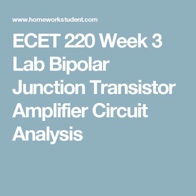 ECET 220 Week 3 Lab Bipolar Junction Transistor Amplifier Circuit Analysis