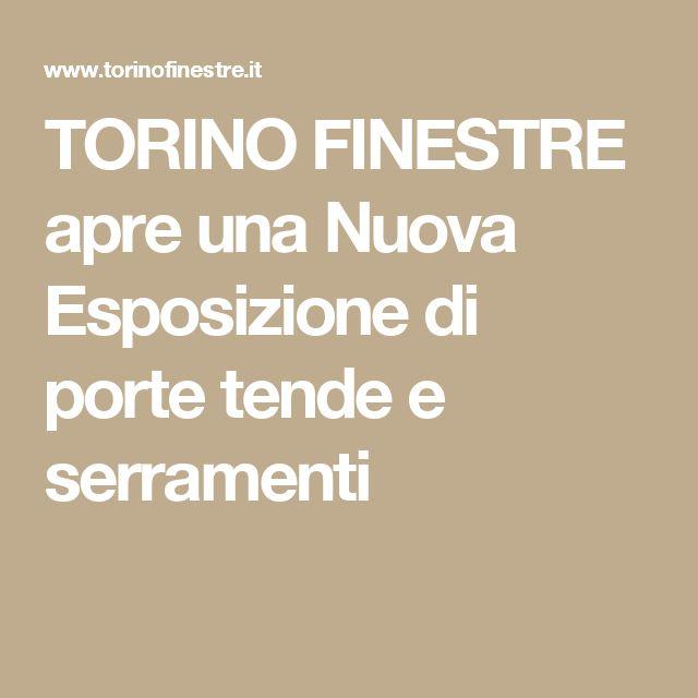 Torino finestre apre una nuova esposizione di porte tende for Serramenti pvc torino prezzi
