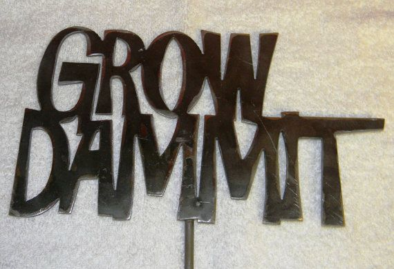 Grow Dammit Custom Metal Garden Art Yard Art by shopdomilife, $35.00