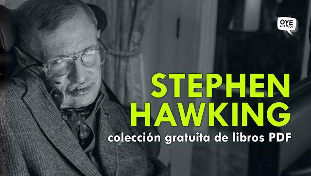 El Universo En Una Cáscara De Nuez No Te Puedes Perder Esta Colección De Libros Pdf En Memoria Del Gran Stephen Hawking Stephen Hawking Libros Pdf Libros