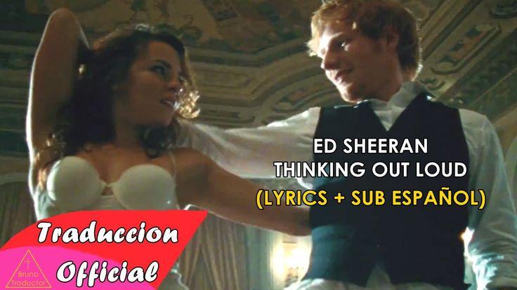 Ed Sheeran - Thinking Out Loud (Lyrics + Sub Español) Video Official